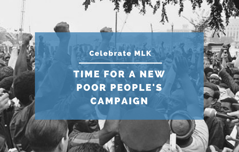 Celebrate MLK: It's time for a New Poor People's Campaign